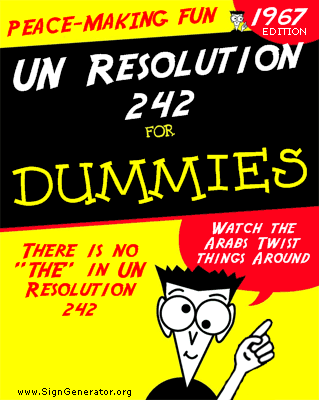 "Get Ready For ""Peace Talks"" –>UN Resolution 242 For Dummies"