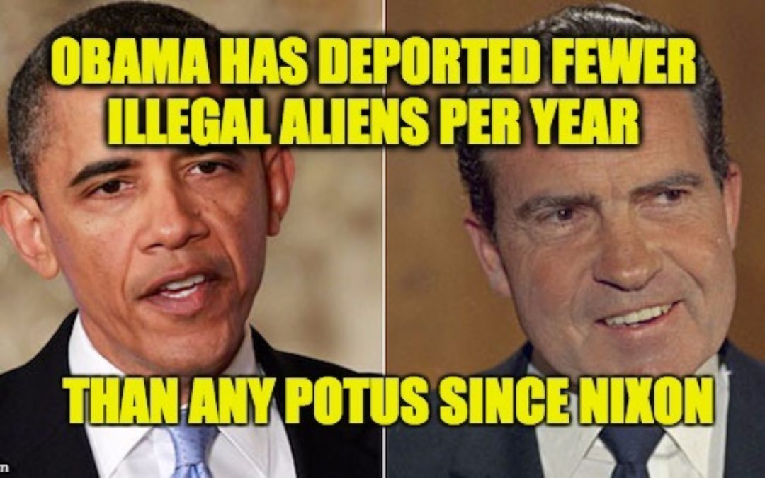 Obama Has Deported FEWER Illegal Aliens/Year Than Any POTUS Since Nixon