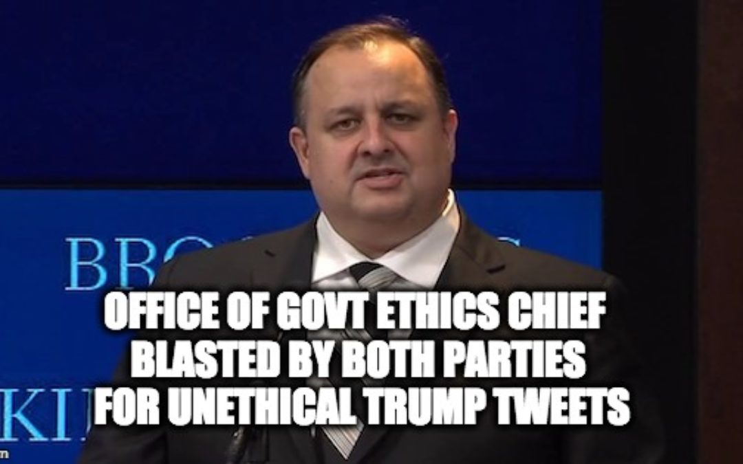 Office of Govt Ethics Chief BLASTED For Unethical Trump Tweets