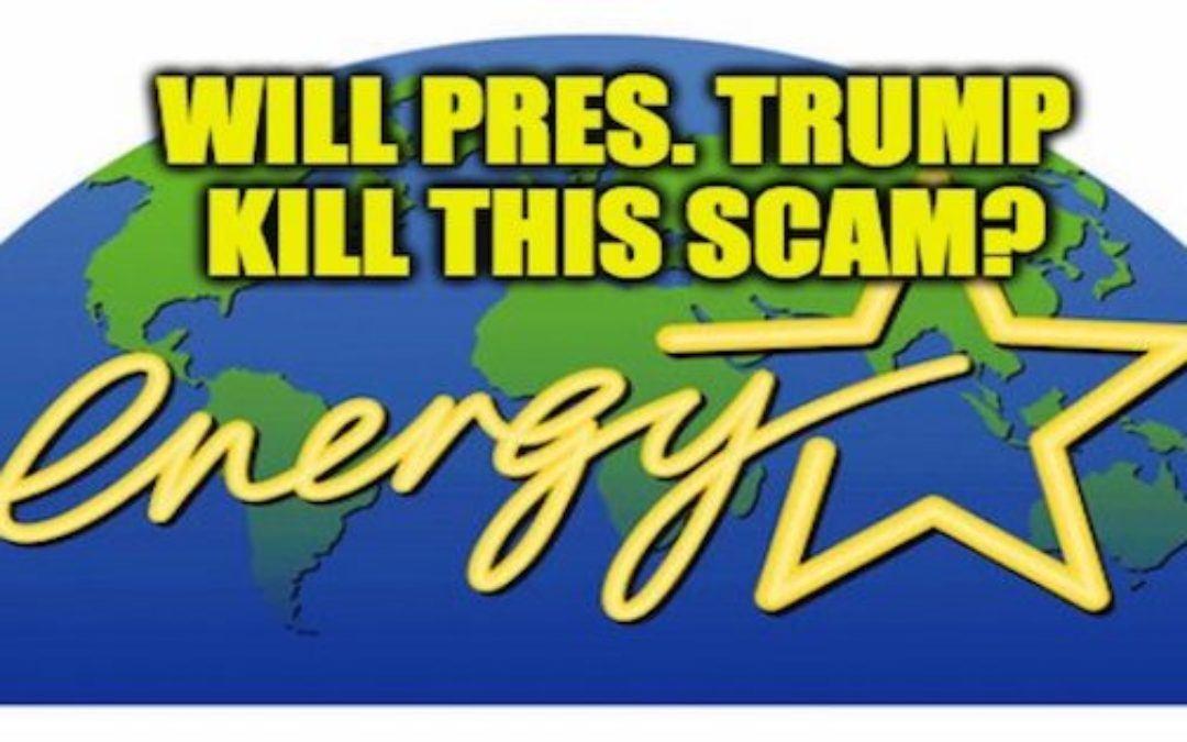 "Time To Repeal Energy Star, The EPA's Brand Of Fake ""Energy Efficiency"""