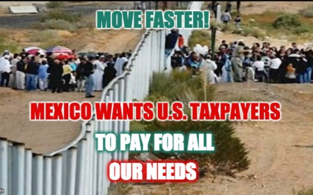 Mexico Doesn't Want Illegal Immigrants Deported Home-They Don't Want To Support Them