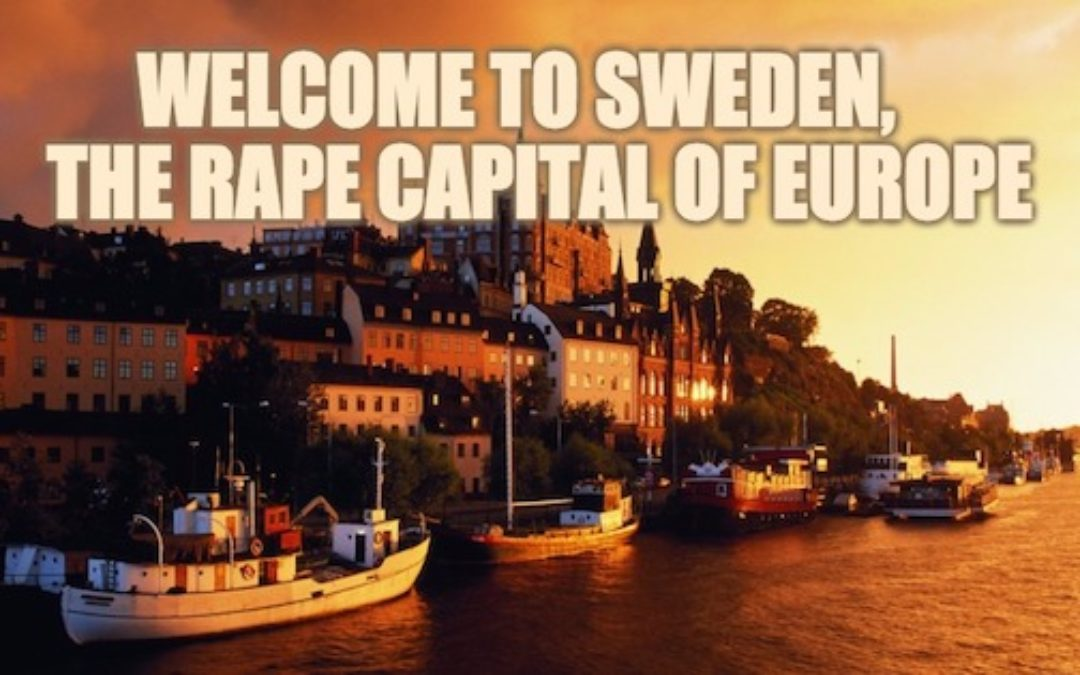 Trump's Right! Thanks To Refugees, Sweden Facing Violent Rape Epidemic