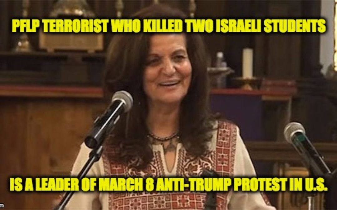 A Leader of Upcoming Anti-Trump Protest is Palestinian Terrorist- Killer of 2 Students