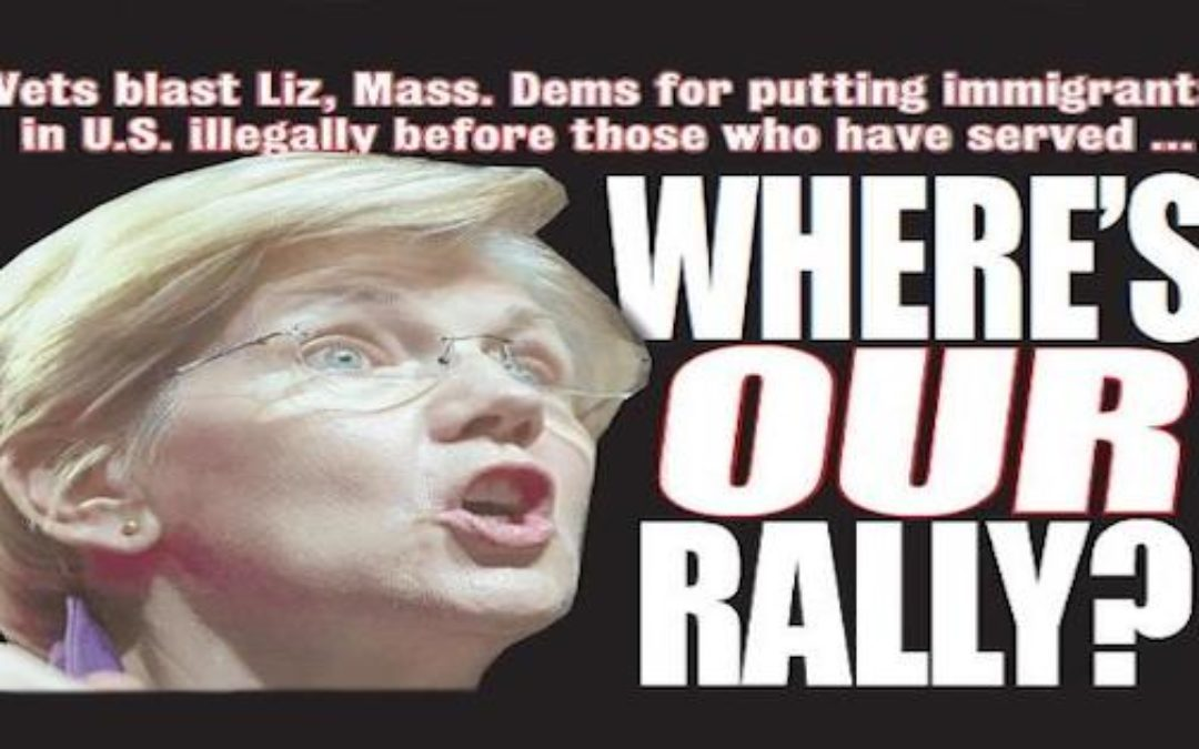 Vets Slam Elizabeth Warren For Prioritizing Illegal Aliens Over U.S. Veterans