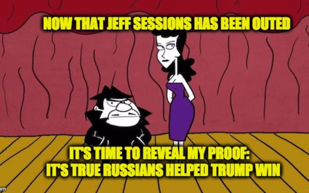 Jeff Sessions News And My Indisputable Proof That Russians Helped Trump Win