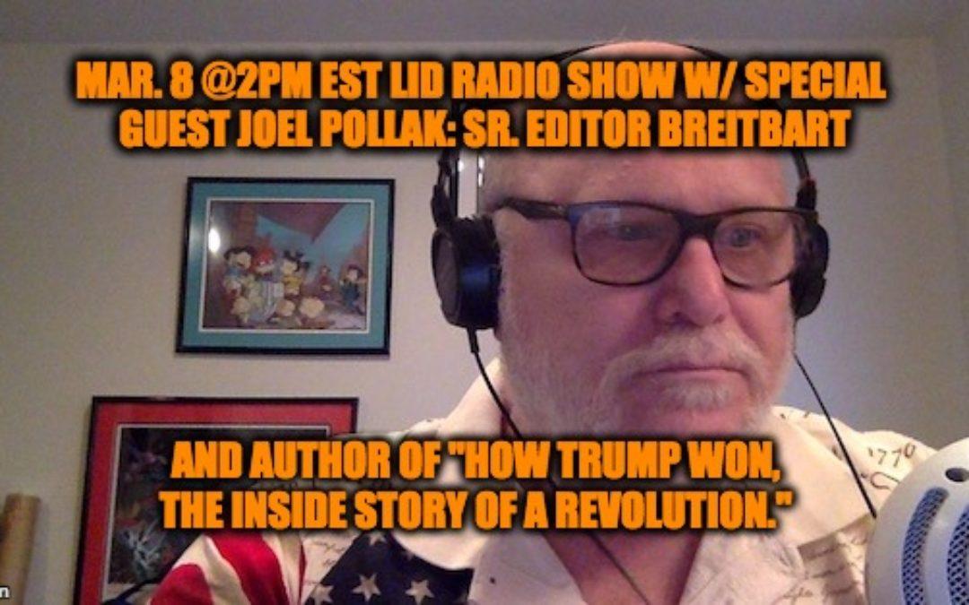 LISTEN TODAY (3/8) @ 2PM EST Lid Radio Show W/Special Guest Joel Pollak