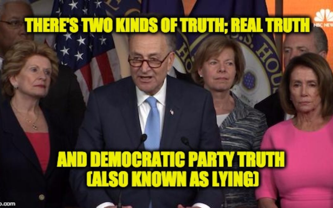 Real Truth Vs. Democratic Party Truth (Also Known As Lies)