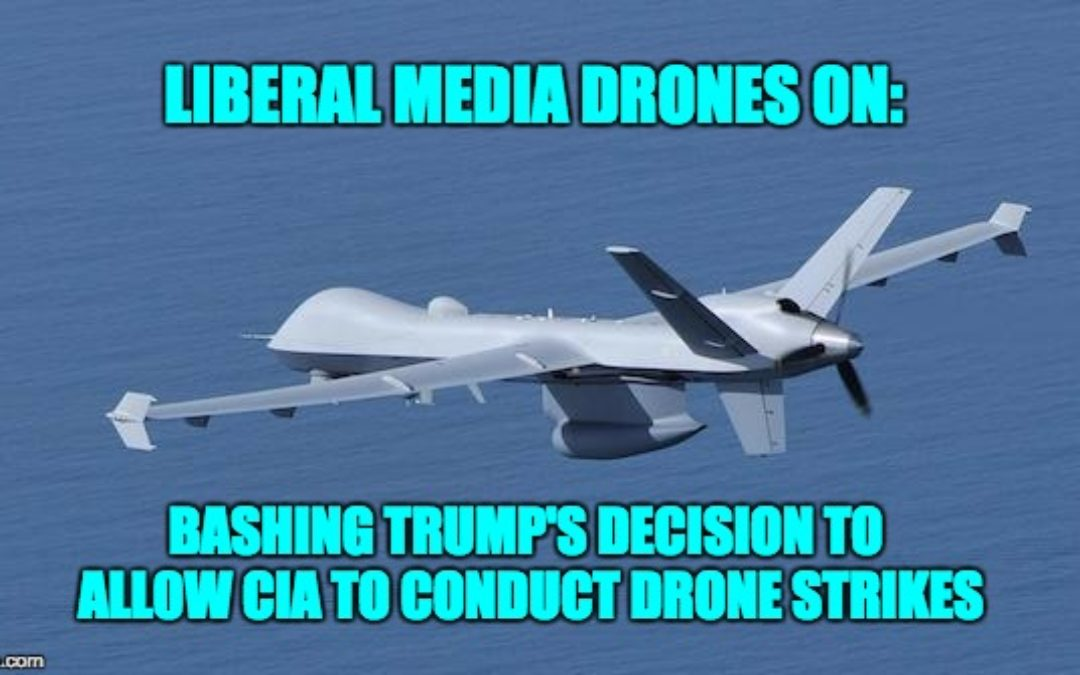 Media Smears Trump With Fake News About  CIA's role in Drone Strikes