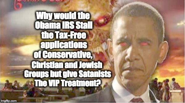 IRS Rushed Satanists Groups' Tax-Exempt Status But Stalled Conservative Orgs.