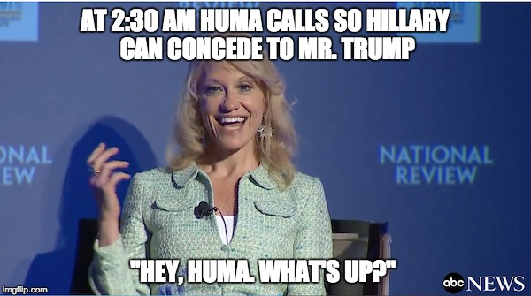 "Kellyanne Answered Phone For Hillary's Concession ""Hey Huma What's Up"""