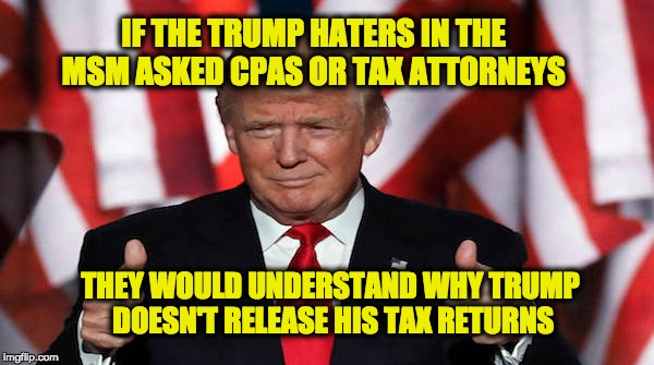 Truth Missed By The Media Reporting About President Trump's Tax Returns