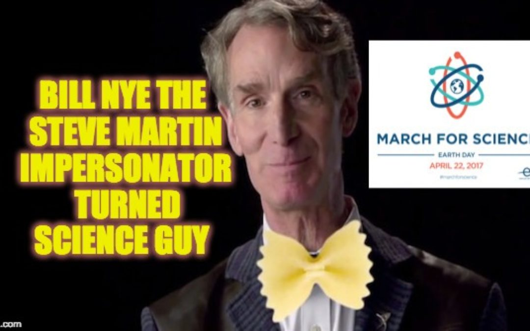 "Anti-Trump ""March For Science"" Protest Has Problems W/ Bill Nye Because He's A White Guy"