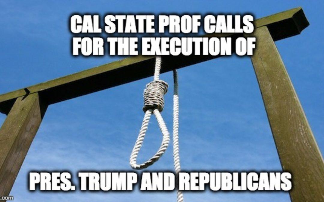 Cal State Prof. Lars Maischak: Kill Trump &  Execute Republicans