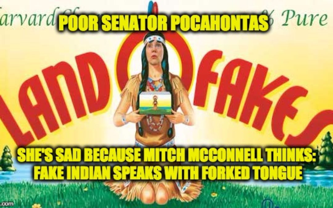 Senator Elizabeth 'Pocahontas' Warren Is Very Sad Mitch McConnell Won't Say Hello