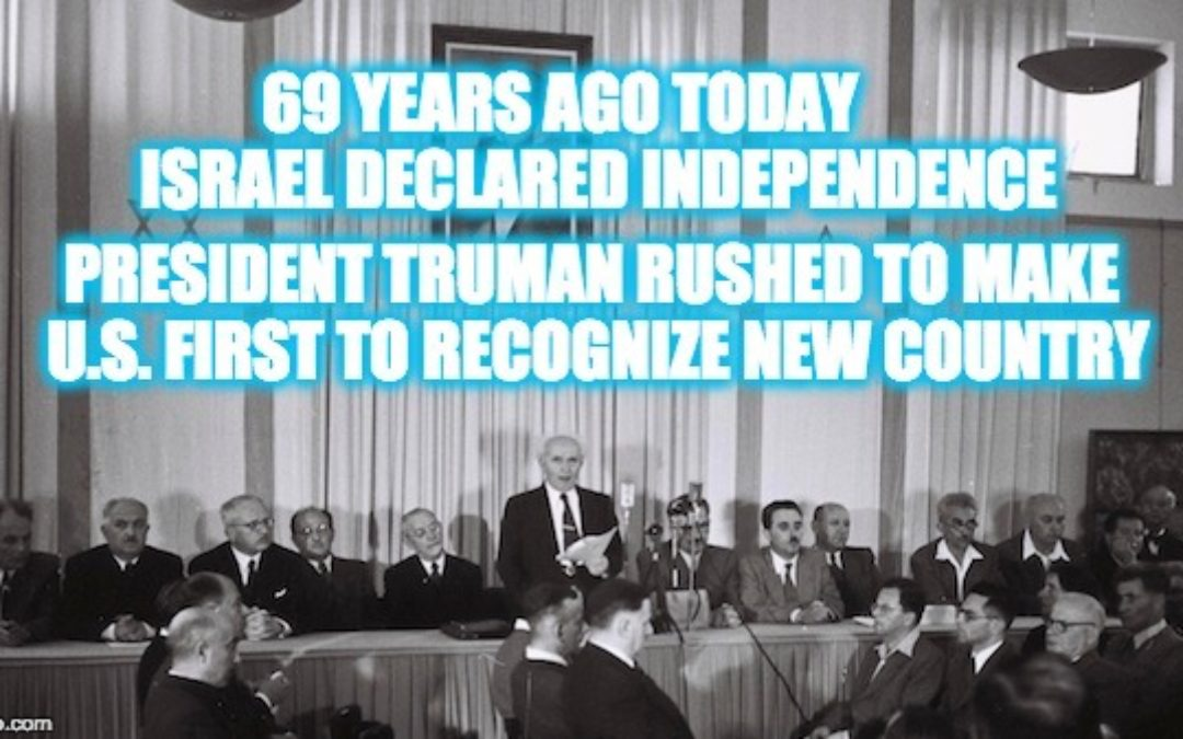 69 Years Ago Truman Overruled State Dept. And Recognized Israel (Dems Today Wouldn't Let it Happen)