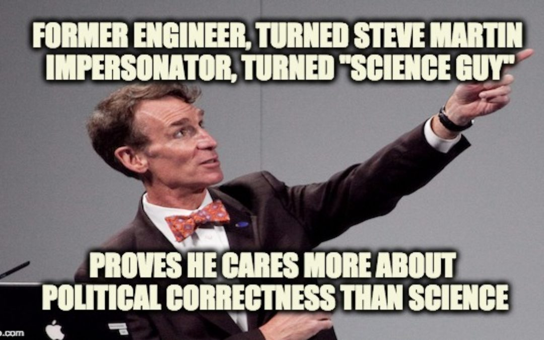 Bill Nye's Edits Gender Selection Episode Proving His Priority Is PC Not Science
