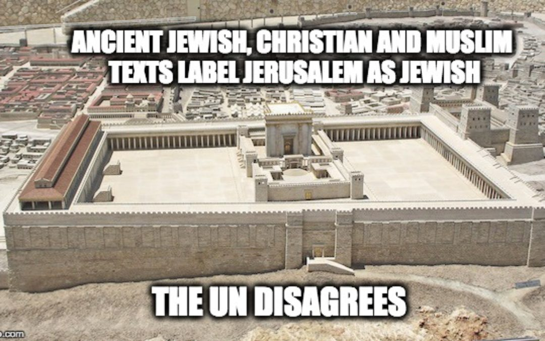 UN Committee Votes To Deny Jewish and Christian History Of Jerusalem
