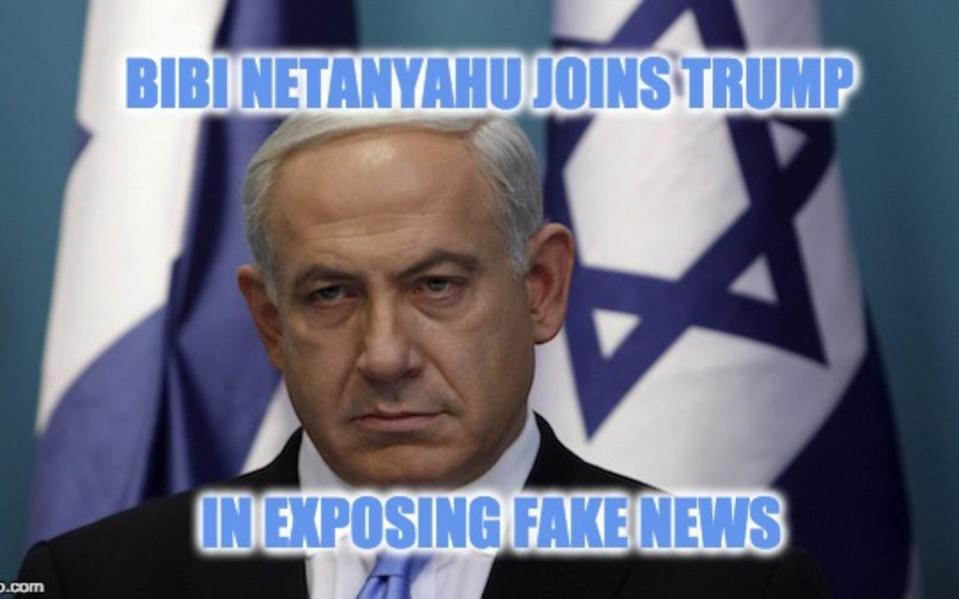 Netanyahu Shares In Trump's 'Nachas': Calls CNN and NY Times FAKE NEWS
