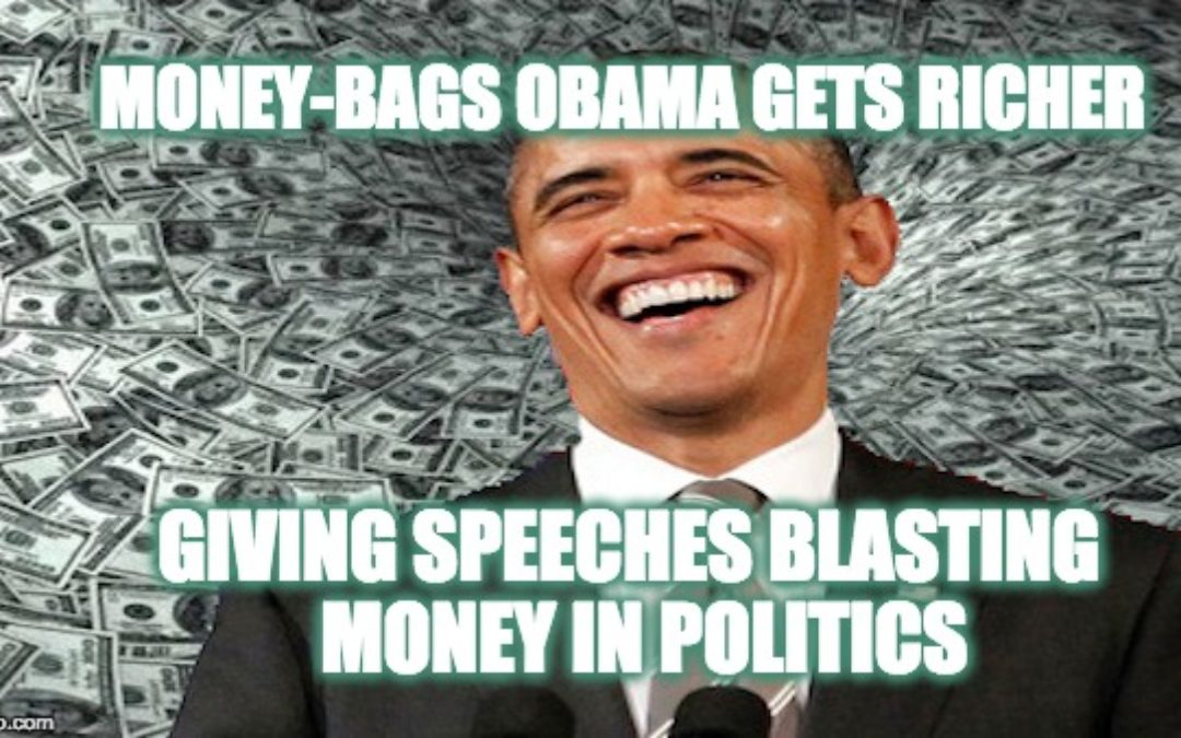 Hypocritical Obama Gets Richer With Speeches Blasting 'Money in Politics'