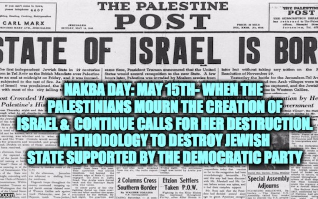 Nakba Day (Supported By Democrats), And The Truth About Palestinian Refugees