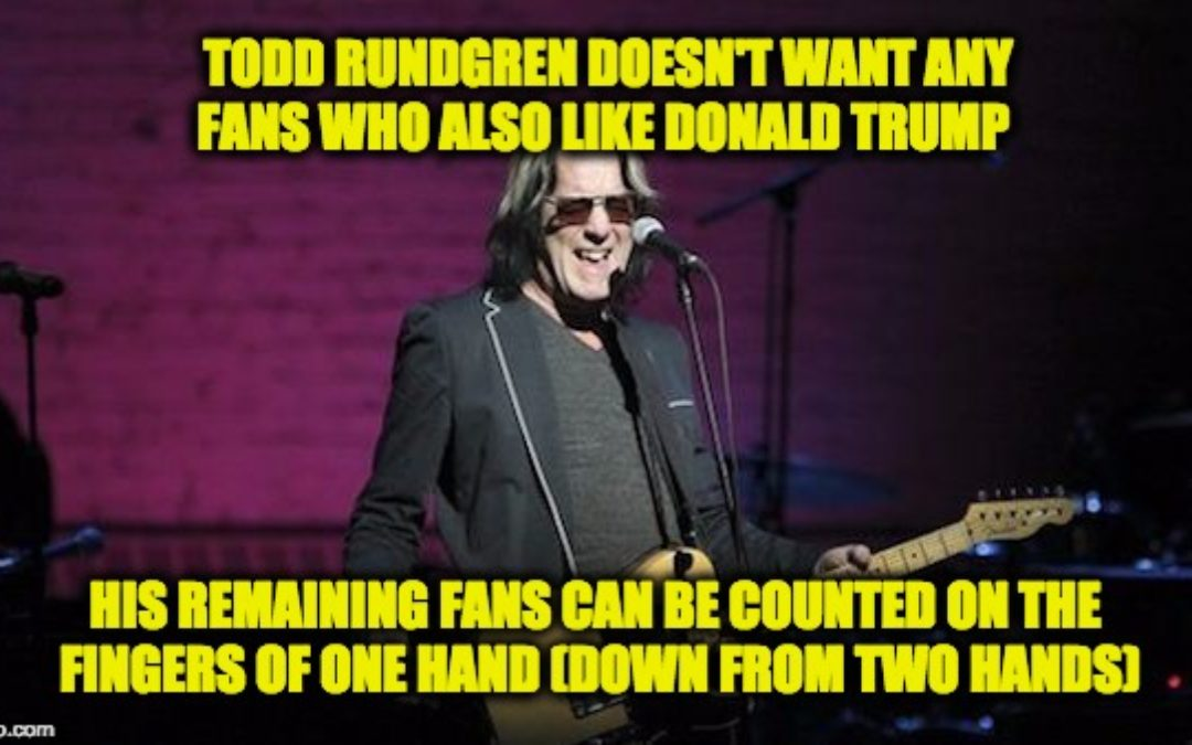 Over-The-Hill Rocker Todd Rundgren 'If You're A Trump Supporter, Don't Come To My Show'