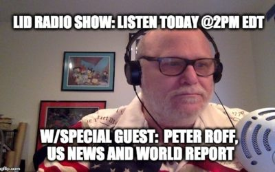 LISTEN @2PM May 31, Lid Radio Show: W/Guest Peter Roff Contributing Editor US News & World Report