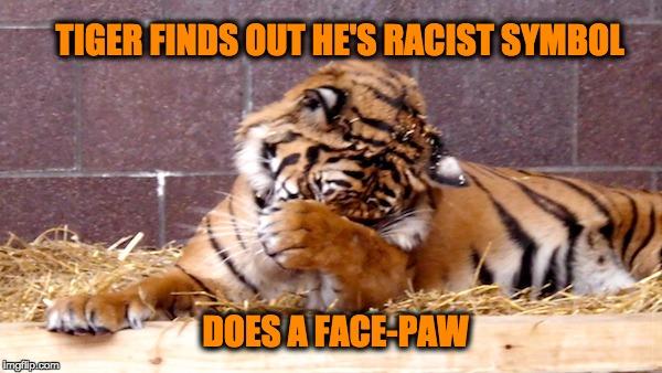 Racist Tiger