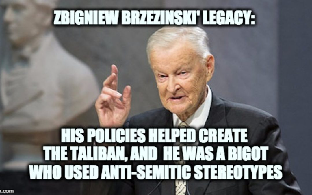 Zbigniew Brzezinski's REAL Legacy: Creating The Taliban & al Qaeda, Promoting Antisemitism