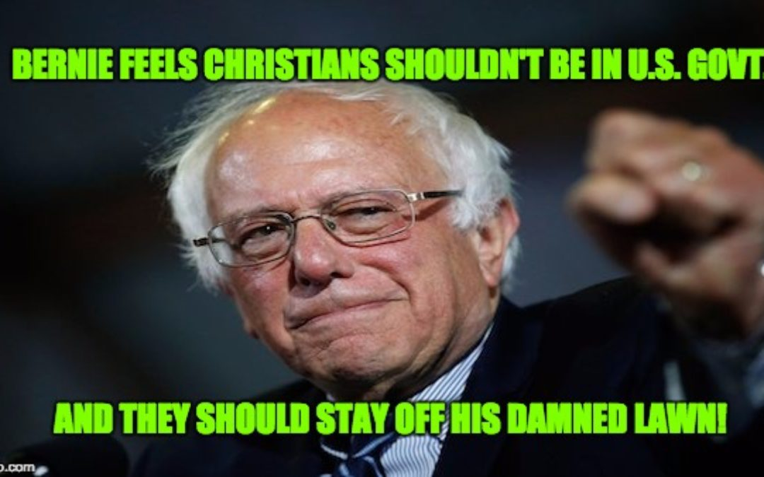 Bernie Sanders Thinks Christians Shouldn't Be Allowed In Government