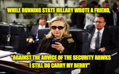 New Evidence Hillary Clinton Knew Using Her Blackberry Was Unsafe, But Ignored Warnings