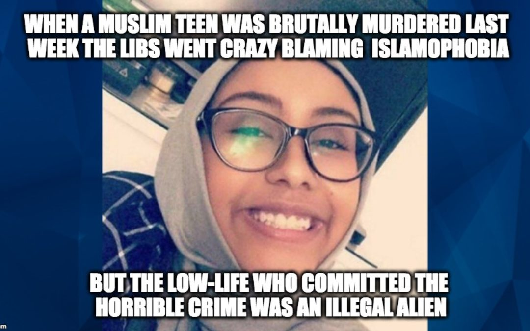 Muslim Teen Killed, Libs Blame Islamophobia–>But Was Another Illegal Alien Crime