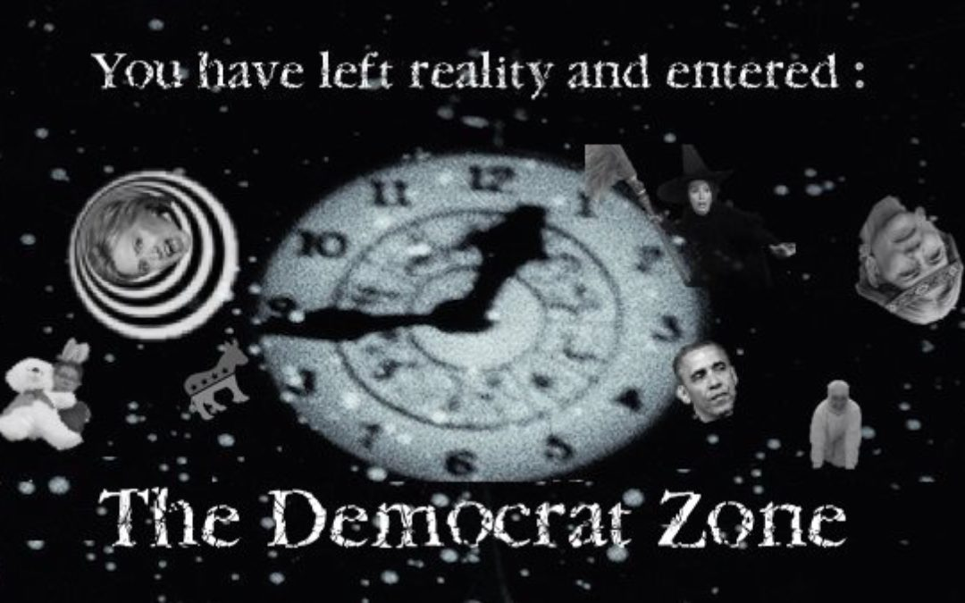 Democrats Still Living In An Alternate Reality,  'The Democrat Zone'