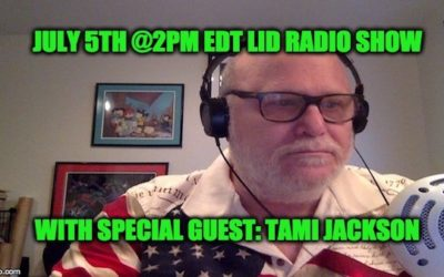 LISTEN Today: 7/5 @2pm EDT The Lid Radio Show W/Guest Tami Jackson