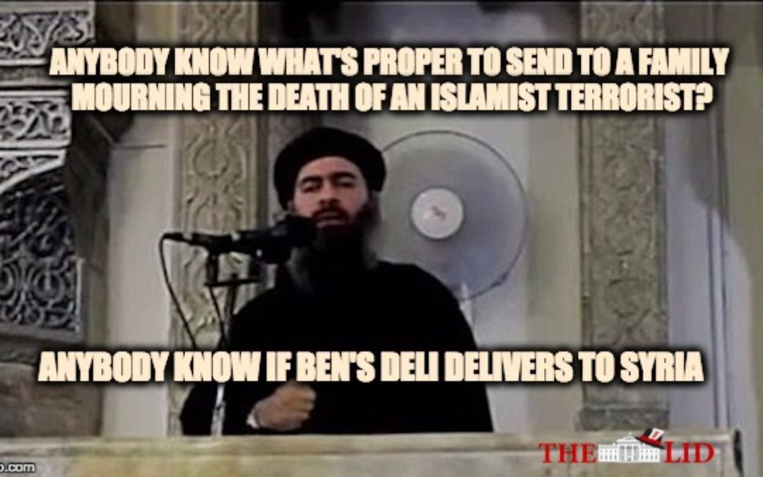 Ding, Dong, al-Baghdadi Is Dead