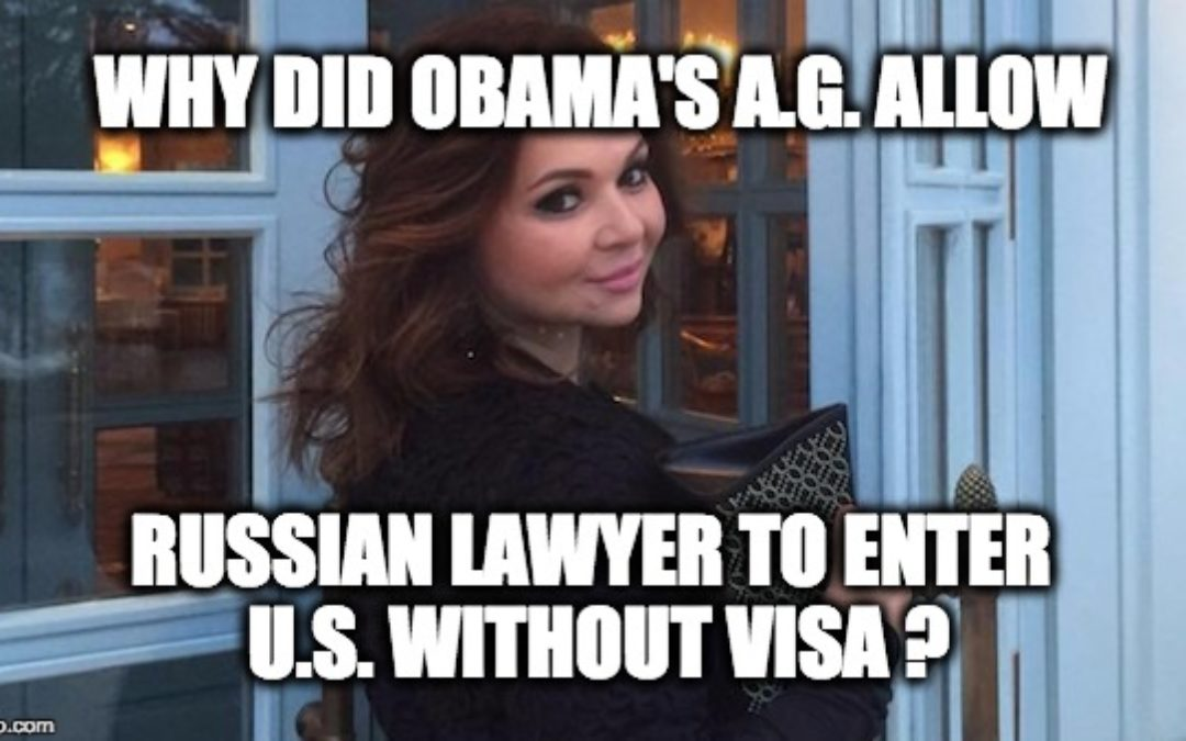 Obama AG Lynch Gave Russian Lawyer Special Dispensation To Enter U.S. Sans Visa