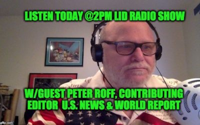 Listen @2PM Today (7/26), The Lid Radio Show W/Guest Peter Roff of U.S. News & World Report