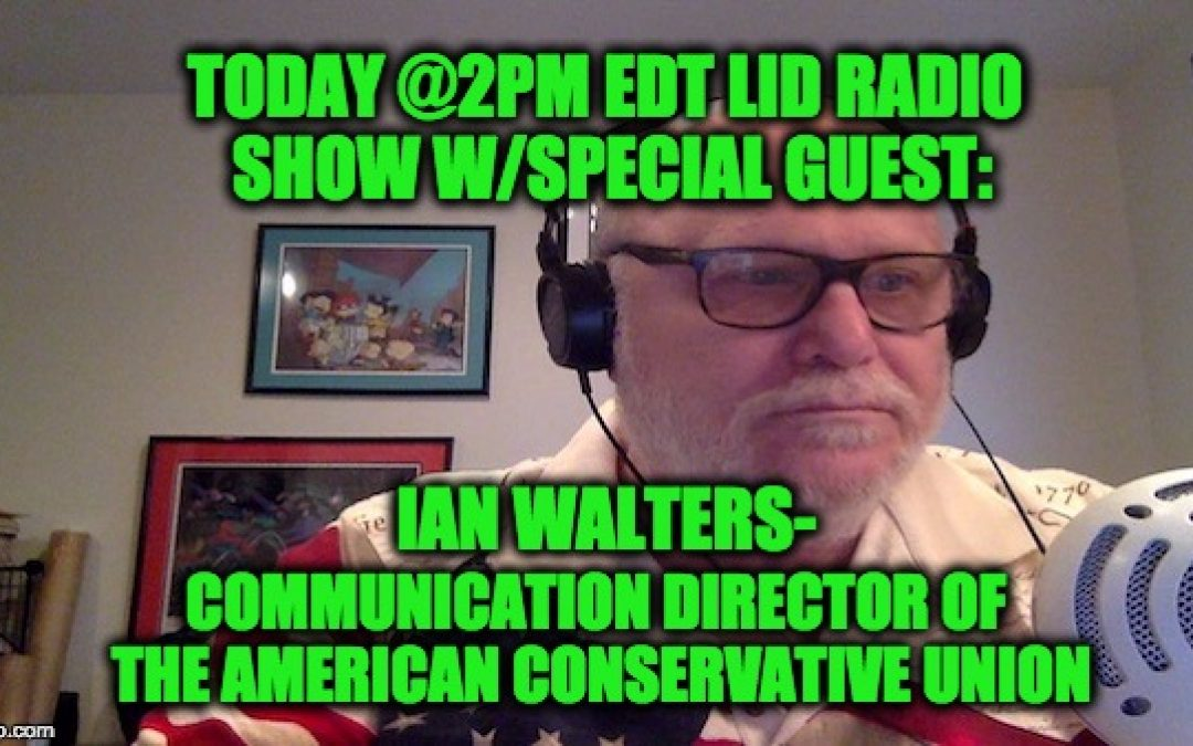 Lid Radio Show Today@2pm EDT W/Special Guest: Ian Walters From The ACU