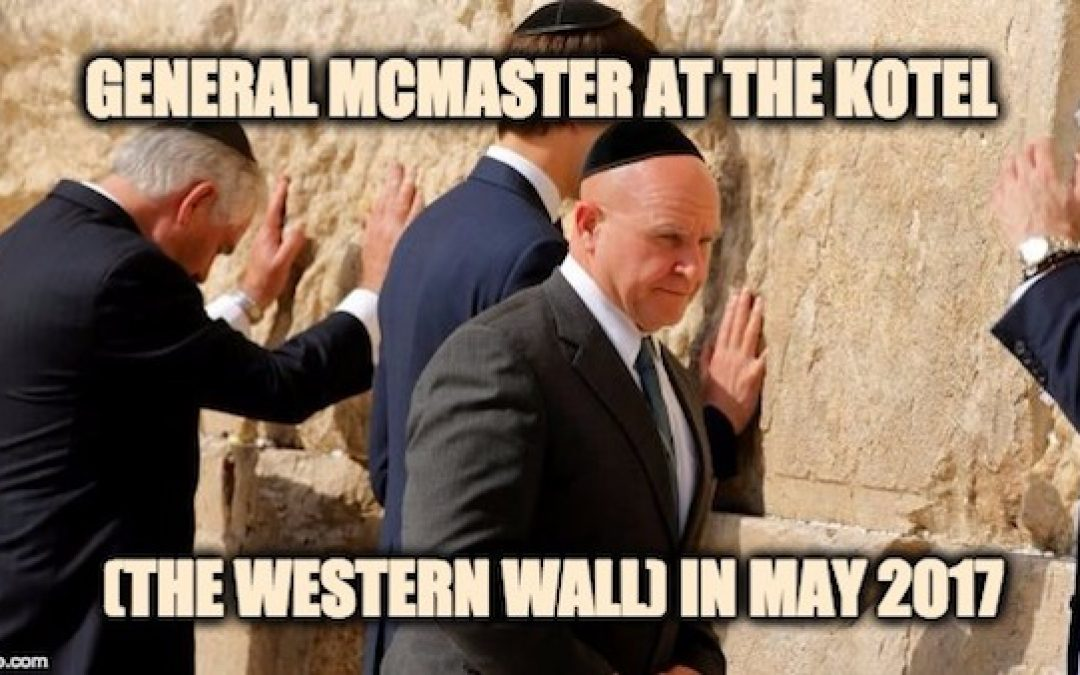 Slandering A Good Name: False Charges That Gen. McMaster Is Anti-Israel-UPDATE Sheldon Adelson Supports McMaster