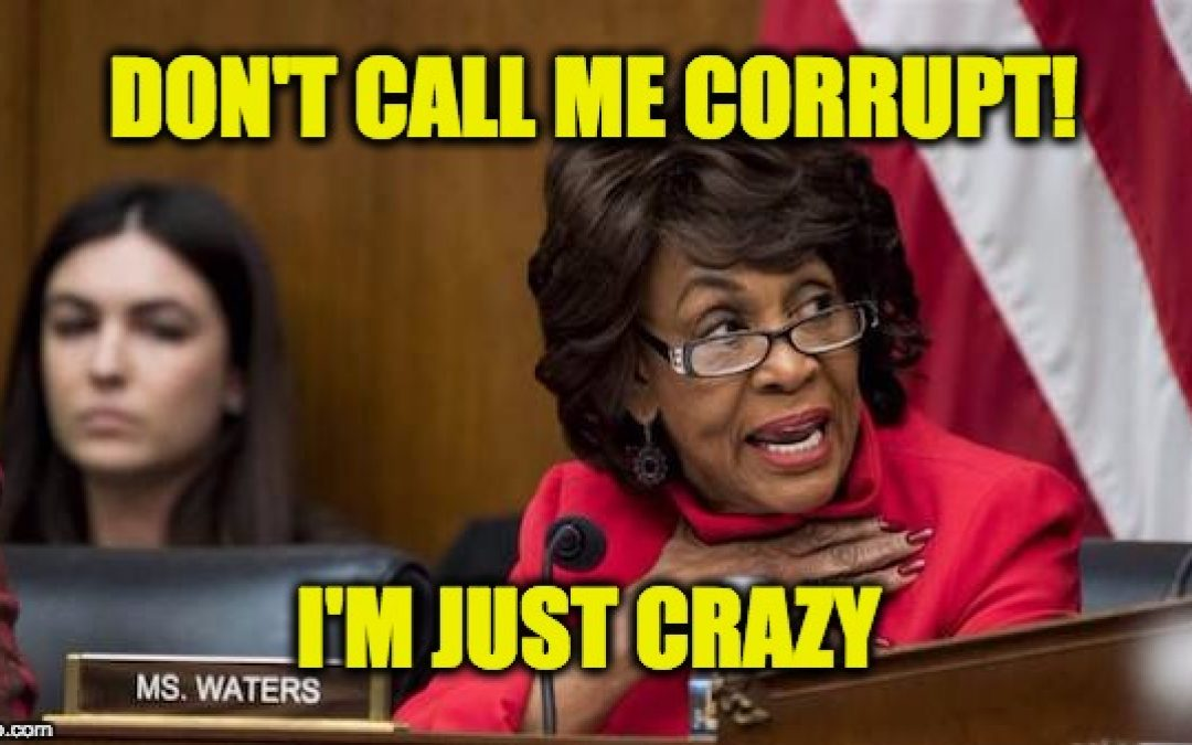 Maxine Waters' Latest Reason For Impeaching Trump Proves She's NUTS