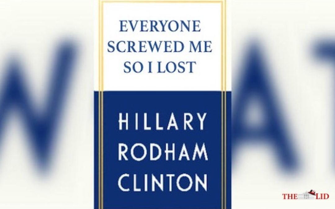 REVEALED: Hillary Clinton's New Book Disses This Blogger (The Lid)
