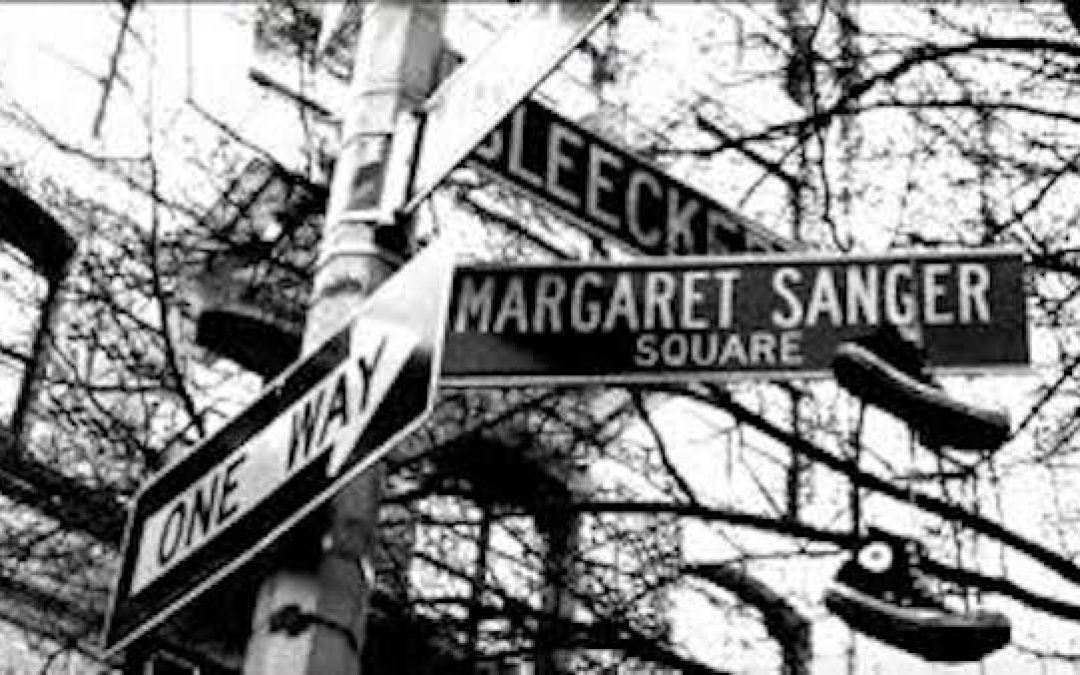 Hey Liberals, Get Rid Of White Supremacist Margaret Sanger's Statues & Honors Also