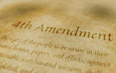 The 4th Amendment Needs Protection – Right Now