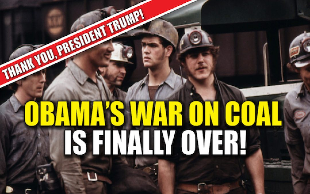 Trump's EPA Officially Ends Obama's War On Coal (America Won)