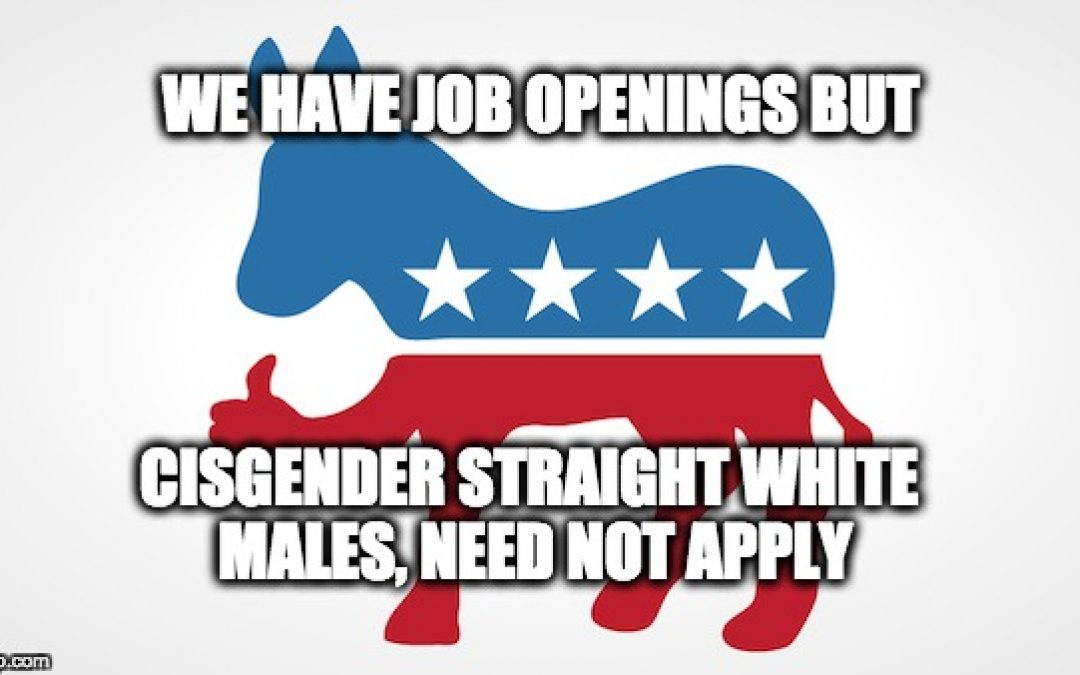 DNC Has Job Openings But Straight, White, Cisgender, Males, Need Not Apply
