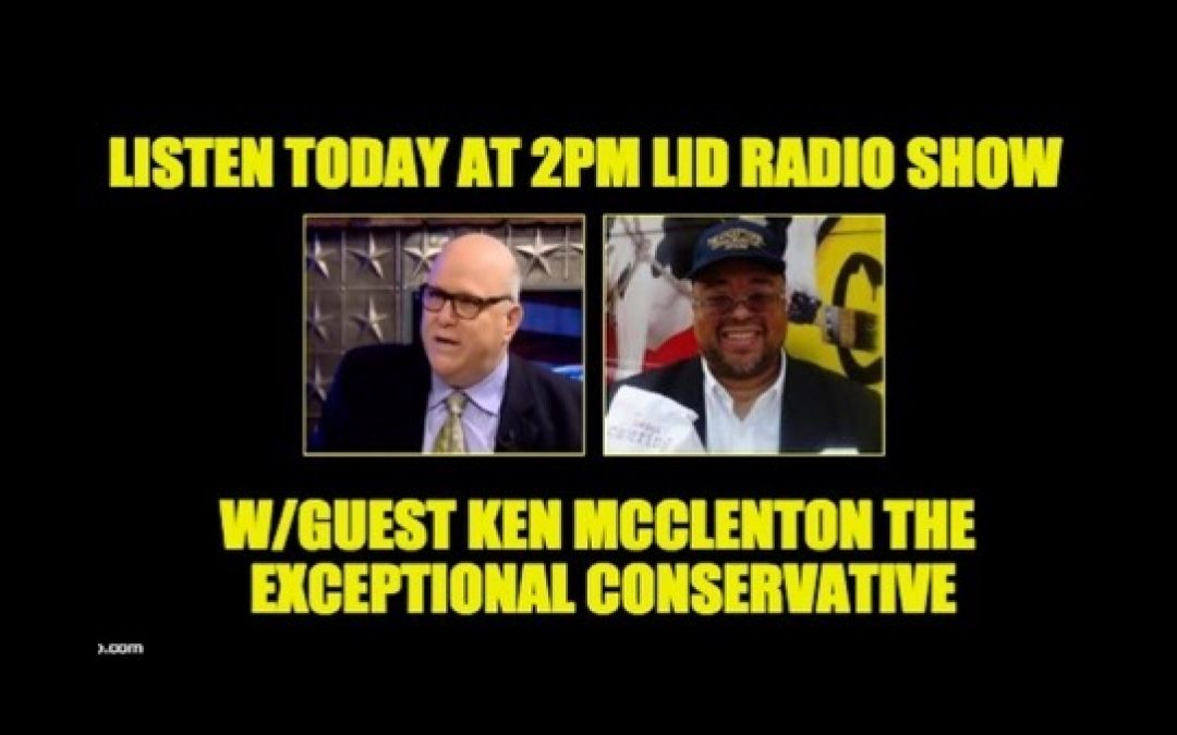 Listen Today @ 2PM Eastern, The Lid Radio Show W/Special Guest Ken McClenton
