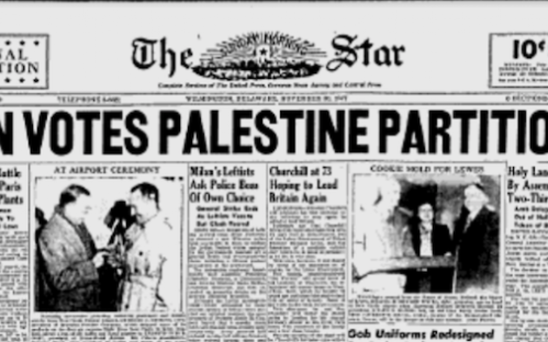 69 Years Ago Today: UN Resolution 181 Partitioned Palestine To Create Jewish State