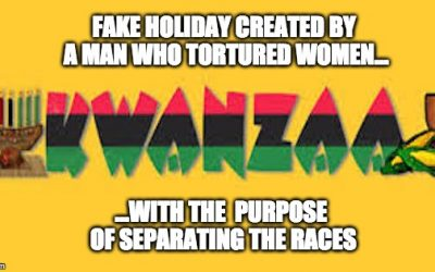 Kwanzaa: A Fraud Holiday, Created With A Racist Goal, By A Criminal Madman