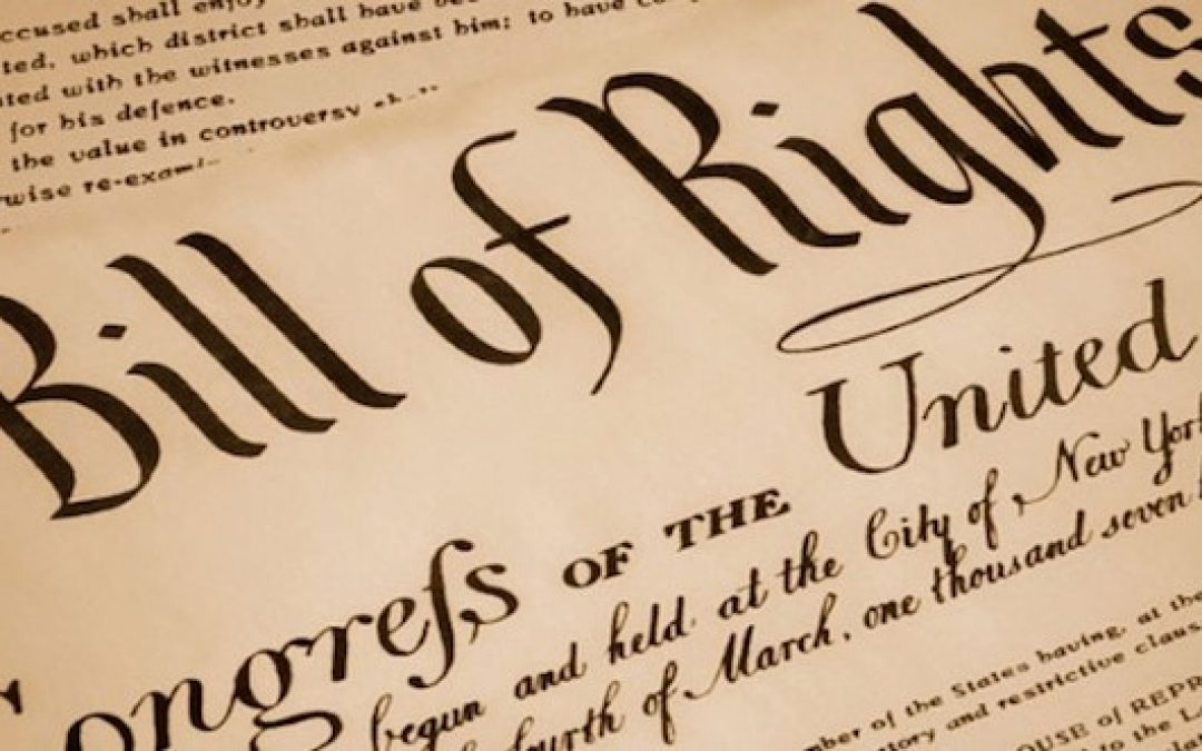 The Bill of Rights 226 Years Old Today And Under Attack