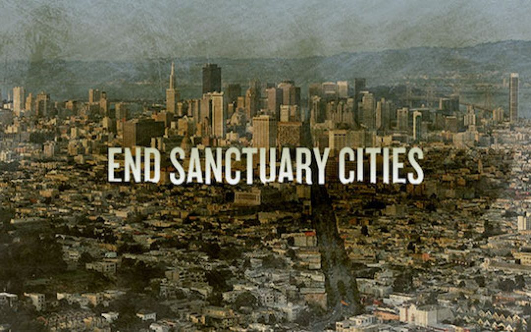 Sanctuary Cities: Time for a Showdown