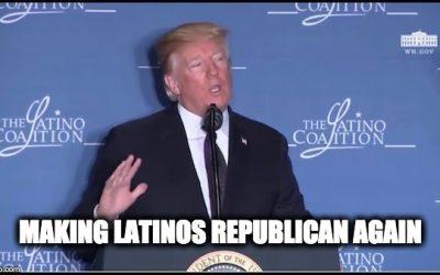 President Trump, Making Latinos Republicans Again